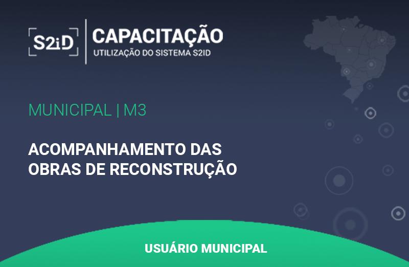 Imagem do curso: Sistema da Defesa Civil: S2ID - Municipal - M3 - Acompanhamento das Obras de Reconstrução