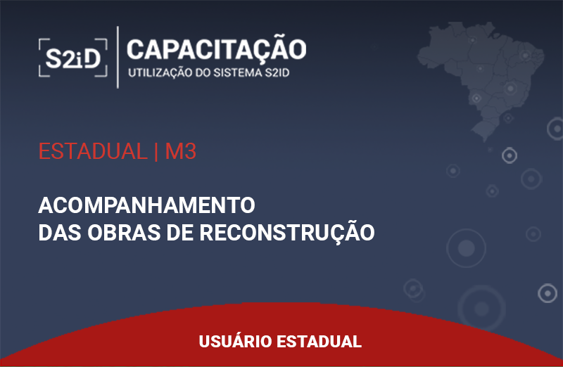 Logo do Curso S2ID - Estadual - M3 - Acompanhamento das Obras de Reconstrução